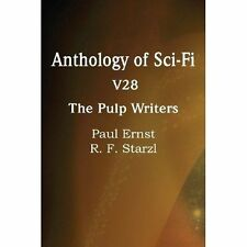 Anthology of Sci-Fi V28, the Pulp Writers by Ernst, Paul, Starzl, R. F.