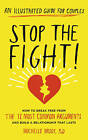 Stop the Fight!: How to Break Free from the 12 Most Common Arguments and Build a Relationship That Lasts by Michelle Brody (Paperback, 2015)