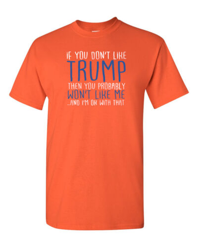 If You Don/'t Like Trump Shirt Make America Great Again Tee President/'s T-Shirt
