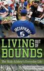 Living Out of Bounds: The Male Athlete's Everyday Life by Steven J. Overman (Hardback, 2008)