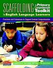 Scaffolding the Primary Comprehension Toolkit for English Language Learners: Previews and Extensions to Support Content Comprehension by Brad Buhrow, Anne Upczak Garcia, Stephanie Harvey, Anne Goudvis (Paperback / softback, 2011)