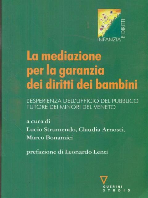 LA MEDIAZIONE PER LA GARANZIA DEI DIRITTI DEI BAMBINI  AA.VV. GUERINI STUDIO