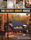 The Energy-Smart House by Fine Homebuilding Editors (2011, Paperback)