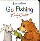 Bear and Hare Go Fishing von Emily Gravett (2015, Gebundene Ausgabe)