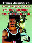 Tyson Johnson's Universal Grappling Academy: Training, Nutrition, and Motivation Guide by Tyson Johnson (Paperback / softback, 2006)