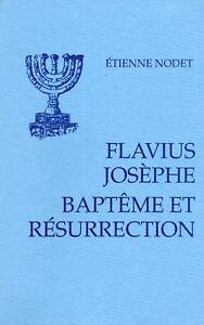 FLAVIUS-JOSEPHE-BAPTEME-ET-RESURRECTION-ETIENNE-NODET