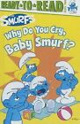 Why Do You Cry, Baby Smurf? by Peyo (Hardback, 2012)