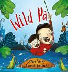Wild Pa by Claire Saxby (Hardback, 2016)