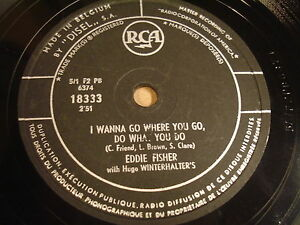 78T-EDDIE-FISHER-I-WANNA-GO-WHERE-YOU-GO-SO-IN-LOVE