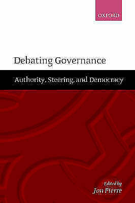 Debating Governance: Authority, Steering, and Democracy, , Used; Good Book