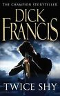 Twice Shy by Dick Francis (Paperback, 1983)
