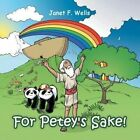 For Petey's Sake! by Janet F Wells (Paperback / softback, 2013)