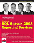 Professional Microsoft SQL Server 2008 Reporting Services by B. C. Smith, Ken Withee, Thiago Silva, Paul Turley (Paperback, 2008)