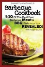 Barbecue Cookbook: 140 of the Best Ever Barbecue Meat & BBQ Fish Recipes Book...Revealed! (with Recipe Journal) by Samantha Michaels (Paperback / softback, 2014)