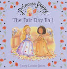 Princess Poppy: The Fair Day Ball by Janey Louise Jones (Paperback, 2006)