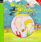 Wolves, Witches and Giants: Hansel and Gretel by Scholastic (Paperback, 1996)