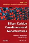 Silicon Carbide One-Dimensional Nanostructures by Maelig Ollivier, Laurence Latu-Romain (Hardback, 2015)