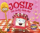 Josie the Jolly Jam Jar by Jo Marsden (Paperback, 2006)
