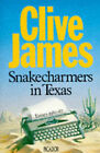 Snake Charmers in Texas by Clive James (Paperback, 1989)