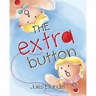 The Extra Button by Jules Blundell (Paperback / softback, 2013)