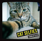 Cat Selfies by Charlie Ellis (Hardback, 2014)
