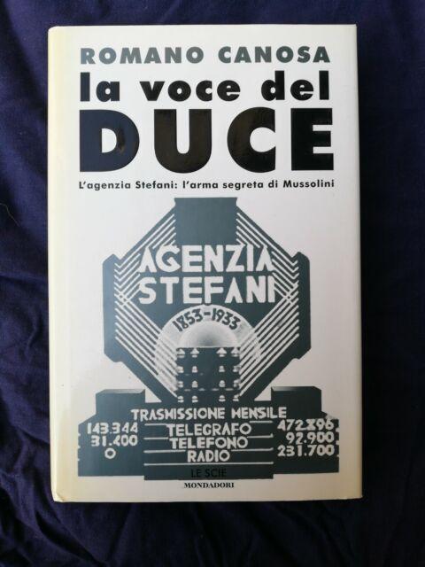 La voce del Duce. R. Canosa. Le Scie Mondadori 2002 I ed.