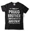 miniature 2 - Gift For Brother Funny Birthday Gift For Brother Proud Brother Funny T shirt
