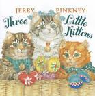 Three Little Kittens by Jerry Pinkney (Hardback, 2010)