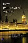 How Parliament Works by Paul Silk, Rhodri Walters (Paperback, 1998)