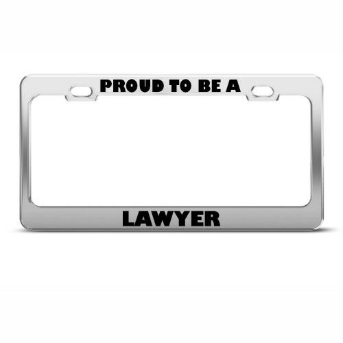 PROUD TO BE A LAWYER CAREER License Plate Frame Stainless Metal Tag Holder