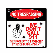 """No Trespassing - We Don't Call 911 Sign 4-Pack Self Adhesive 5½X5½"""" 4 Mil Vinyl"""
