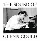 The Sound of Glenn Gould (CD, Sep-2015, Sony Classical)