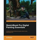 Sketchbook Pro Digital Painting Essentials by Gil Robles (Paperback, 2013)