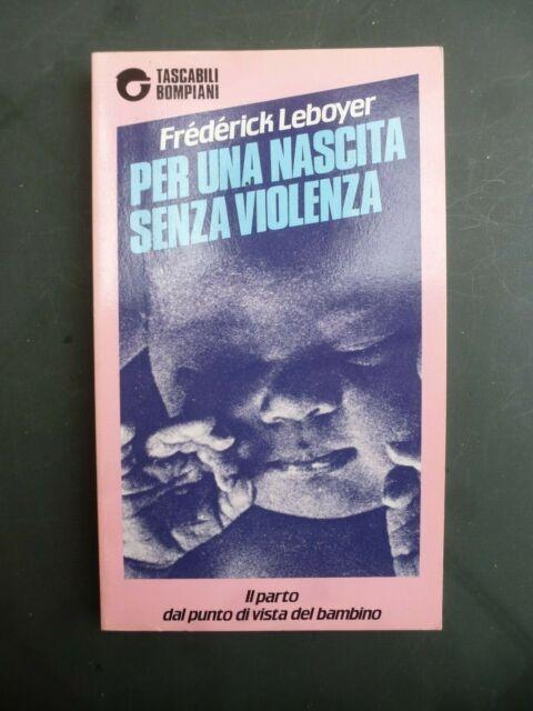 PER UNA NASCITA SENZA VIOLENZA di Frédérick Leboyer 1989