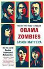 Obama Zombies: How the Liberal Machine Brainwashed My Generation by Jason Mattera (Paperback / softback)