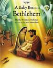 A Baby Born in Bethlehem by Martha Whitmore Hickman (Paperback / softback, 1999)