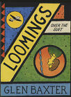 Loomings Over the Suet by Glen Baxter (Hardback, 2004)
