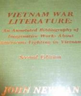 Vietnam War Literature: An Annotated Bibliography of Imaginative Works about Ame