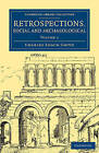 Retrospections, Social and Archaeological: Volume 2 by Charles Roach Smith (Paperback, 2015)