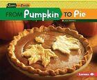 From Pumpkin to Pie by Lisa Owings (Hardback, 2015)