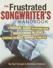 The Frustrated Songwriter's Handbook: A Radical Guide to Cutting Loose, Overcomi