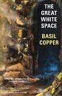 The Great White Space by Basil Copper (Paperback / softback, 2013)