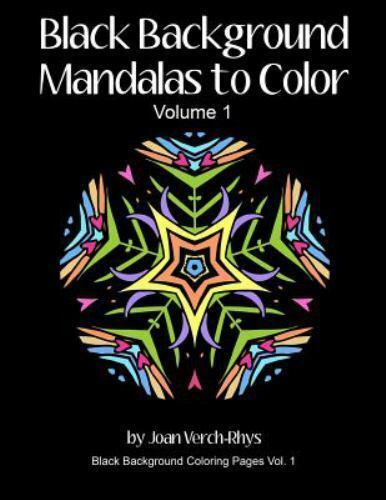 Black Background Coloring Pages Ser Black Background Mandalas To Color Volume 1 By Joan Verch Rhys Trade Paper For Sale Online Ebay