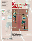 The Paralympic Athlete: Handbook of Sports Medicine and Science by John Wiley and Sons Ltd (Paperback, 2011)