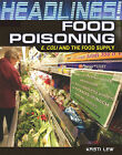 Food Poisoning: E. Coli and the Food Supply by Kristi Lew (Hardback, 2011)
