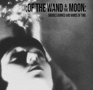 OF-THE-WAND-AND-THE-MOON-Bridges-Burned-And-Hands-Of-Time-CD-Death-in-June