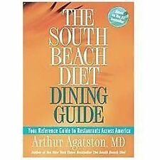The South Beach Diet Dining Guide : Your Reference Guide to Restaurants Across America by Arthur Agatston (2005, Paperback)