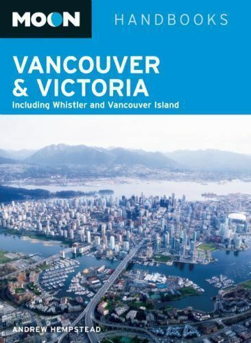 Moon Vancouver & Victoria: Including Whistler & Vancouver Island (Moon Handbooks