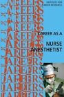 Career as a Nurse Anesthetist by Institute for Career Research (Paperback / softback, 2015)