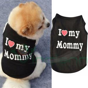 Maglia maglietta I Love Mommy abbigliamento vestito t shirts cane cucciolo dog